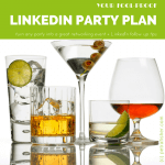 Turn any party into a networking event + LinkedIn tips to follow!