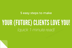 Your future clients LOVE you! Just do this…