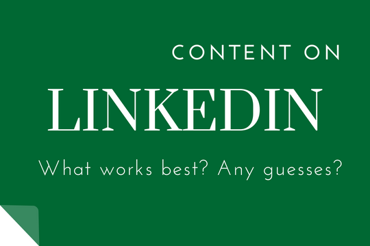 Which type of content on LinkedIn works best?