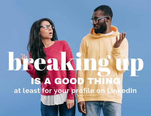 Breaking up is a good thing – Maximum Impact through your LinkedIn Experience Section.