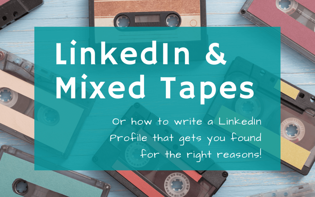 LinkedIn and Mixed Tapes, Surprising Insights